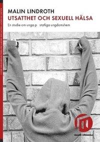 Rsfoodservice.se Utsatthet och sexuell hälsa : en studie om unga på statliga ungdomshem Image