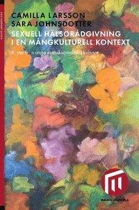 Sexuell hälsorådgivning i en mångkulturell kontext : röster från unga svensksomaliska kvinnor