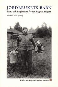 Skopia.it Jordbrukets barn : barns och ungdomars fostran i agrara miljöer Image