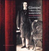 Tortedellemiebrame.it Gästspel i 1800-talets teatervärld : Johan Nodermanns resejournal Image