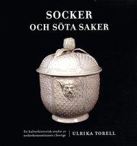Tortedellemiebrame.it Socker och söta saker : en kulturhistorisk studie av sockerkonsumtionen i Sverige Image