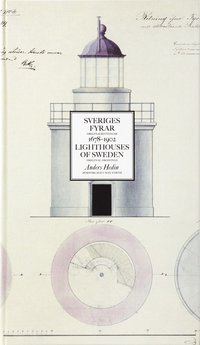 Sveriges fyrar : originalritningar 1678-1902 / Lighthouses of Sweden : original drawings (inbunden)