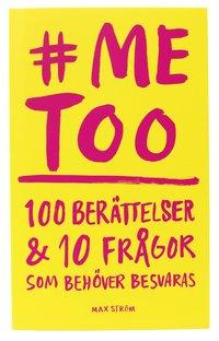 me too : 100 berättelser och 10 frågor som behöver besvaras / Amanda Lundeteg, Colette Van Luik