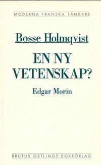 Tortedellemiebrame.it En ny vetenskap? : en kritisk läsning av Edgar Morins La méthode Image