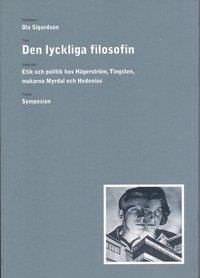 Rsfoodservice.se Den lyckliga filosofin : etik och politik hos Hägerström, Tingsten, makarna Image