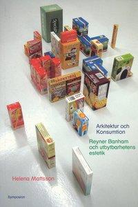 Rsfoodservice.se Arkitektur och konsumtion : Reyner Banham och utbytbarhetens estetik Image
