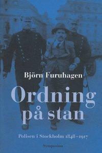 Skopia.it Ordning på stan : polisen i Stockholm 1848-1917 Image