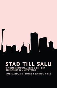 Skopia.it Stad till salu : entreprenörsurbanismen och det offentliga rummets värde Image