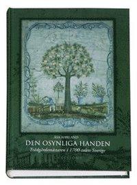 Den osynliga handen : trädgårdsmästaren i 1700-talets Sverige