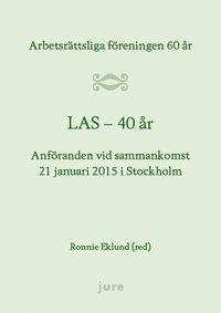 Skopia.it LAS 40 år - Arbetsrättsliga föreningen 60 år - Anföranden vid sammankomst 21 januari 2015 i Stockholm Image