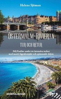 Östermalm-Rivieran tur och retur - Följ Pauline under tre intensiva veckor med mord, lägenhetsjakt och spännande dejter (pocket)