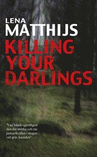 Killing Your Darlings Lena Matthijs Pocket Bokus