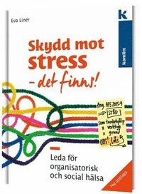 Skopia.it Skydd mot stress - det finns! Leda för organisatorisk och social hälsa Image