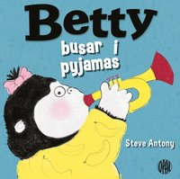 Betty busar i pyjamas (inbunden)