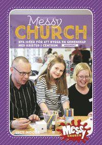 Skopia.it Messy Church : nya idéer för att bygga en gemenskap med Kristus i centrum Image