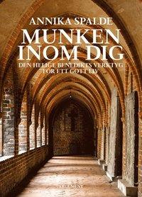 Skopia.it Munken inom dig : den helige Benedikts verktyg för ett gott liv Image