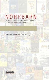 Rsfoodservice.se Norrbarn : Norrland i 1900-talets svenskspråkiga barn- och ungdomslitteratur Image