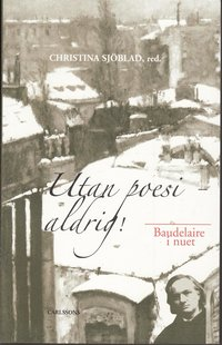 Radiodeltauno.it Utan poesi - aldrig! : Baudelaire i nuet Image
