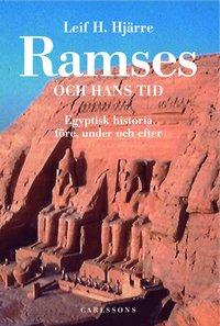 Ramses och hans tid : egyptisk historia före, under och efter
