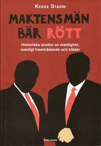 Skopia.it Maktens män bär rött : historiska studier av manlighet, manligt framträdande och kläder Image