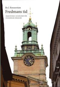 Skopia.it Fredmans tid : frihetstiden : guldåldern för Stockholms urmakare Image