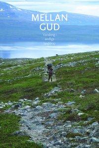 Rsfoodservice.se Mellan Gud : vandring i andliga landskap Image