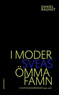 Skopia.it I Moder Sveas ömma famn : om flyktinginvandringen till Sverige 1945-1970 Image