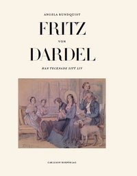 Fritz von Dardel : han tecknade sitt liv