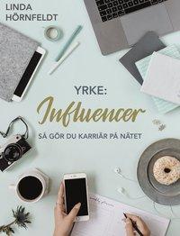 Linda Hörnfeldts bok Yrke Influencer