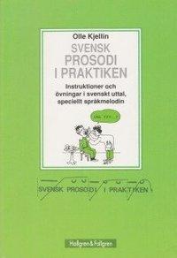 Rsfoodservice.se Svensk prosodi i praktiken : instruktioner och övningar i svenskt uttal, speciellt språkmelodin Image
