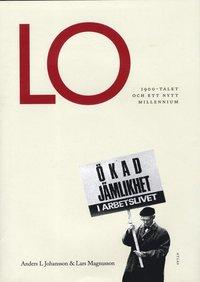 LO : 1900-talet och ett nytt millennium