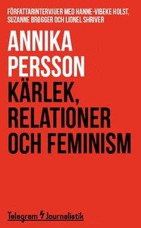 Rsfoodservice.se Kärlek, relationer och feminism : Författarintervjuer med Hanne-Vibeke Holst, Suzanne Brøgger och Lionel Shriver Image