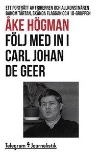 Följ med in i Carl Johan De Geer