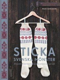 Sticka svenska mönster : 20 modeller med 40 traditionella mönster på nytt sätt (inbunden)