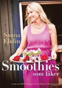 Smoothies som läker : recept som håller dig pigg, frisk och dämpar inflammationer (häftad)