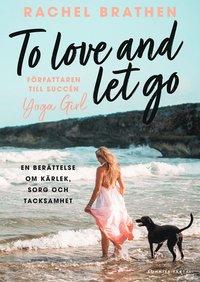 Rsfoodservice.se To love and let go : en berättelse om kärlek, sorg och tacksamhet Image