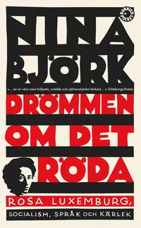 Drömmen om det röda : Rosa Luxemburg, socialism, språk och kärlek