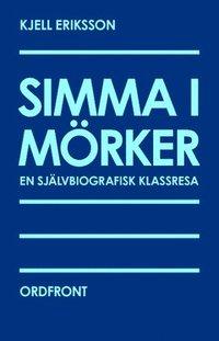 Tortedellemiebrame.it Simma i mörker : en självbiografisk klassresa Image