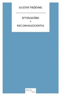 Efterskörd ; Reconvalescentia