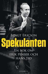 Skopia.it Spekulanten : en bok om Erik Penser och hans tid Image