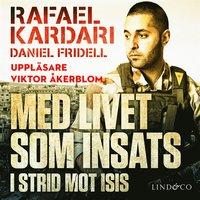 Med livet som insats : I strid mot Isis