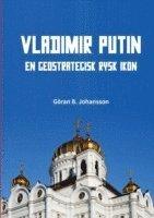 Vladimir Putin : en geostrategisk rysk ikon