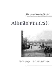 Rsfoodservice.se Allmän amnesti : predikningar och tilltal i kortform Image