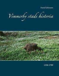 Skopia.it Vimmerby stads historia : 1350-1799 Image