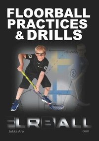 Floorball Practices and Drills : From Sweden and Finland (häftad)