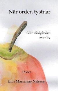 Rsfoodservice.se När orden tystnar - blir trädgården mitt liv : dikter Image