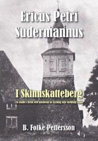 Skopia.it Ericus Petri Sudermannus i Skinnskatteberg : en studie i bruk och missbruk av kyrklig och världslig makt Image
