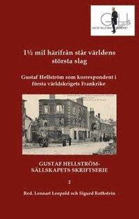 Skopia.it 1½ mil härifrån står världens största slag : Gustaf Hellström som korrespondent i första världskrigets Frankrike Image