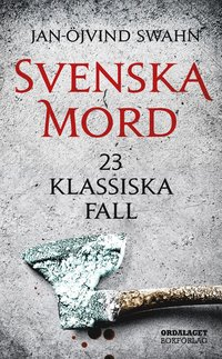 Svenska mord : 23 klassiska fall (pocket)