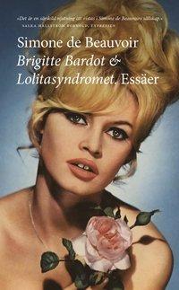 Brigitte Bardot & Lolitasyndromet : essäer